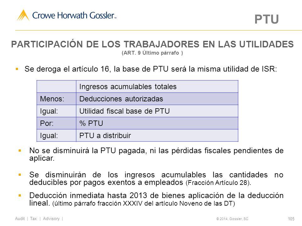 105 Audit   Tax   Advisory   © 2014, Gossler, SC PARTICIPACIÓN DE LOS TRABAJADORES EN LAS UTILIDADES (ART.
