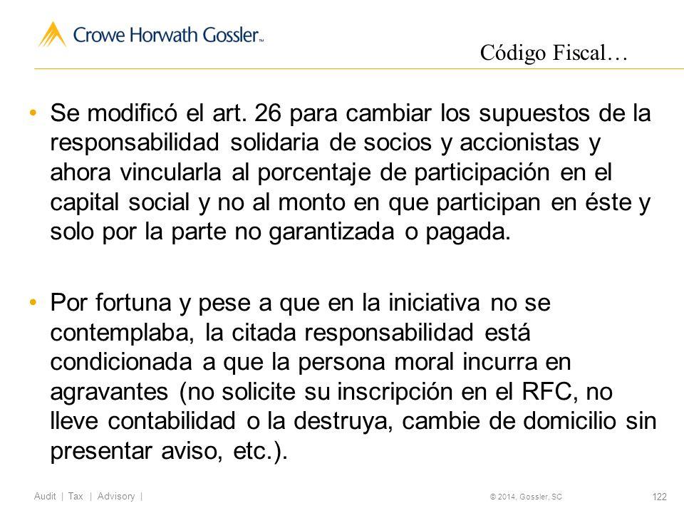 122 Audit   Tax   Advisory   © 2014, Gossler, SC Se modificó el art.