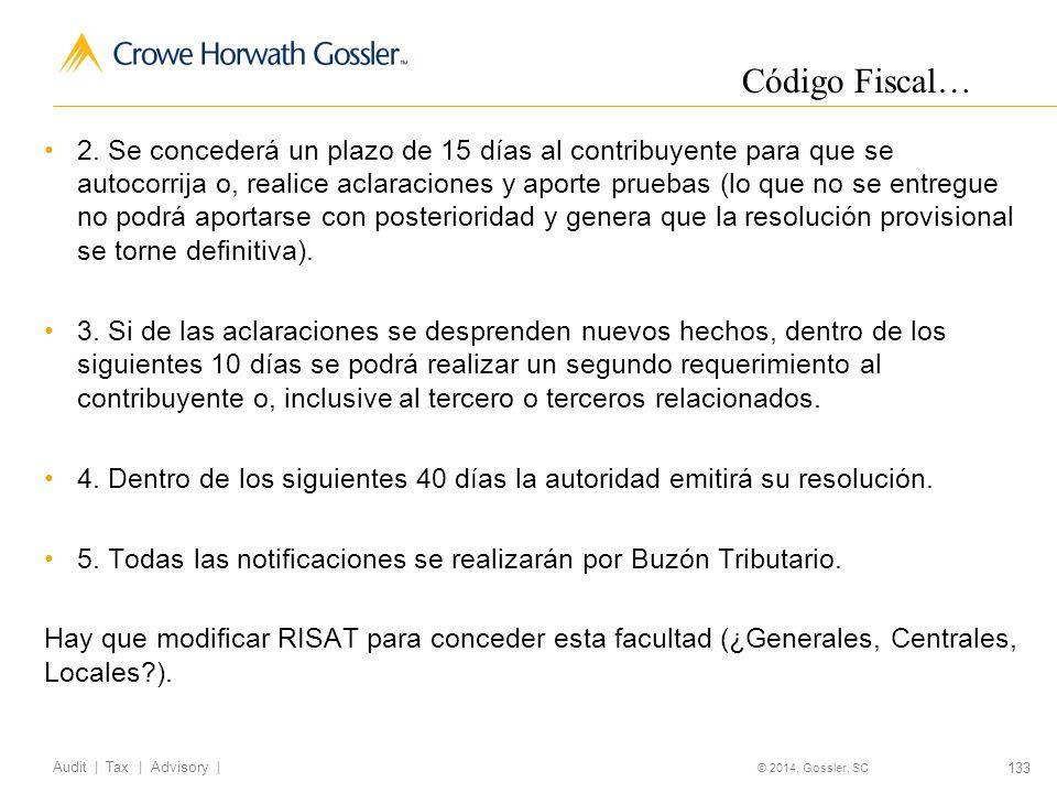 133 Audit   Tax   Advisory   © 2014, Gossler, SC 2.