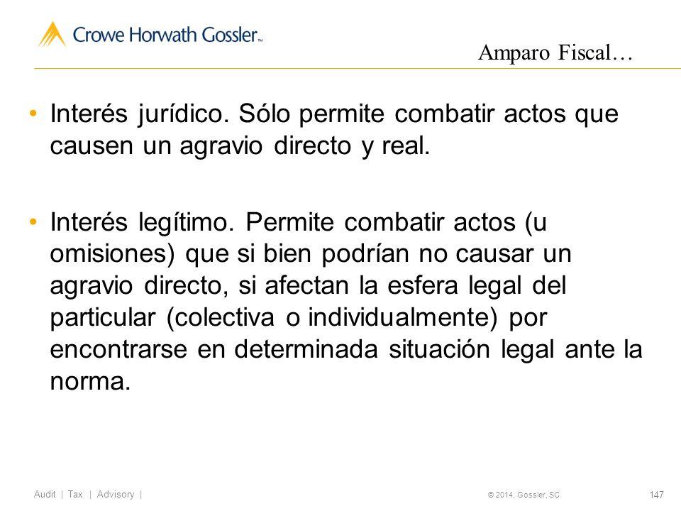 147 Audit   Tax   Advisory   © 2014, Gossler, SC Interés jurídico.