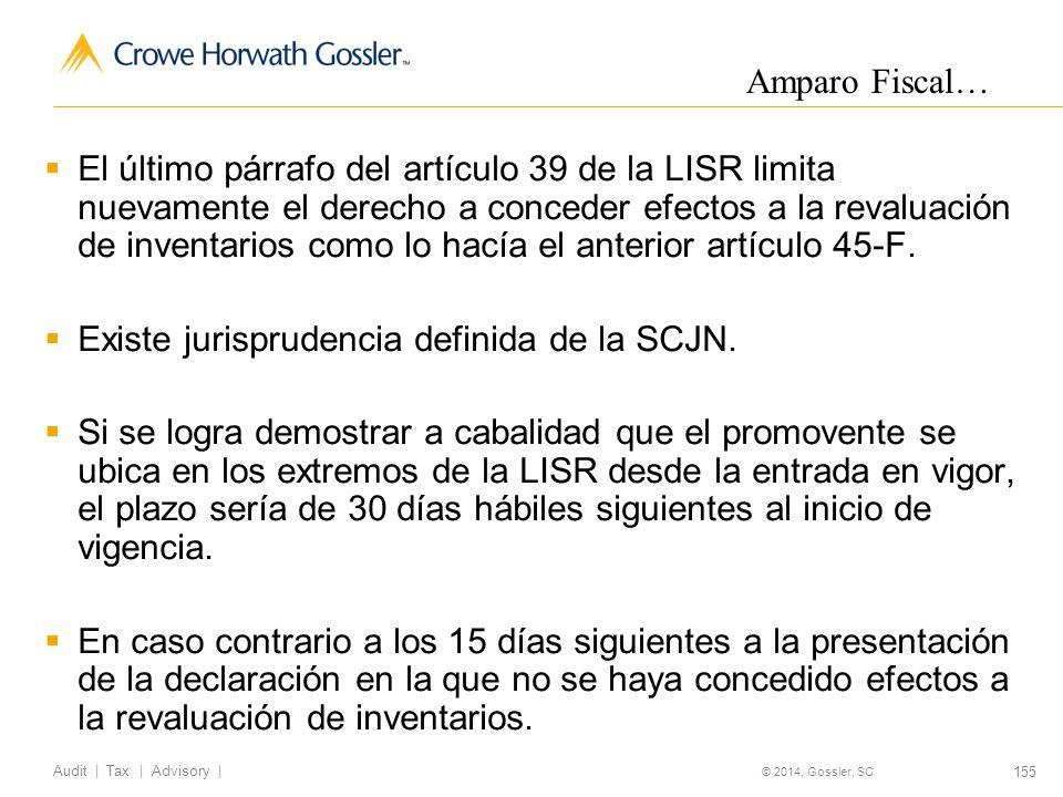 155 Audit   Tax   Advisory   © 2014, Gossler, SC El último párrafo del artículo 39 de la LISR limita nuevamente el derecho a conceder efectos a la revaluación de inventarios como lo hacía el anterior artículo 45-F.