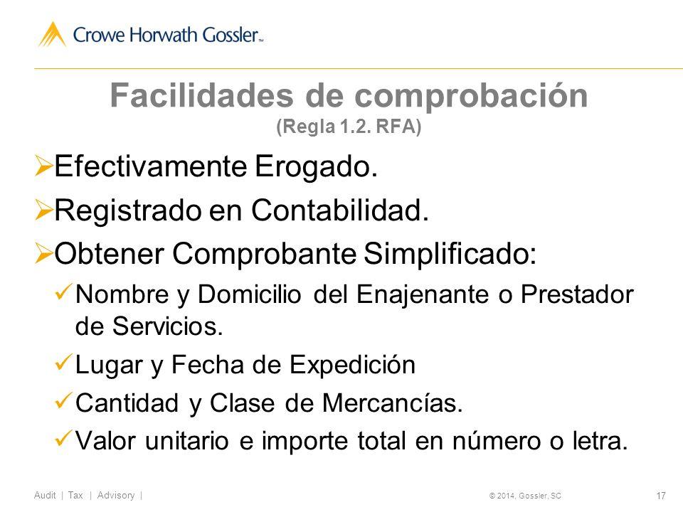 17 Audit   Tax   Advisory   © 2014, Gossler, SC Facilidades de comprobación (Regla 1.2.