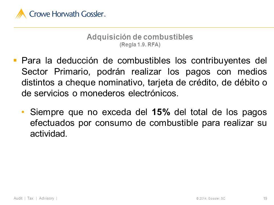 19 Audit   Tax   Advisory   © 2014, Gossler, SC Adquisición de combustibles (Regla 1.9.