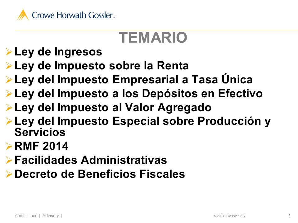 14 Audit | Tax | Advisory | © 2014, Gossler, SC Régimen Fiscal del Sector Agropecuario (Artículo 74) MONTO DE INGRESOSTASA Hasta $982,434Exentos De $982,434 hasta $10,389,240 21% De $10,389,240 en adelanteTarifa Art.