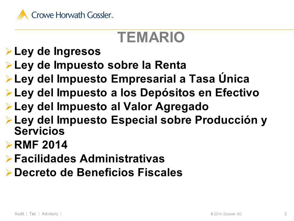 134 Audit | Tax | Advisory | © 2014, Gossler, SC Operaciones Inexistentes.