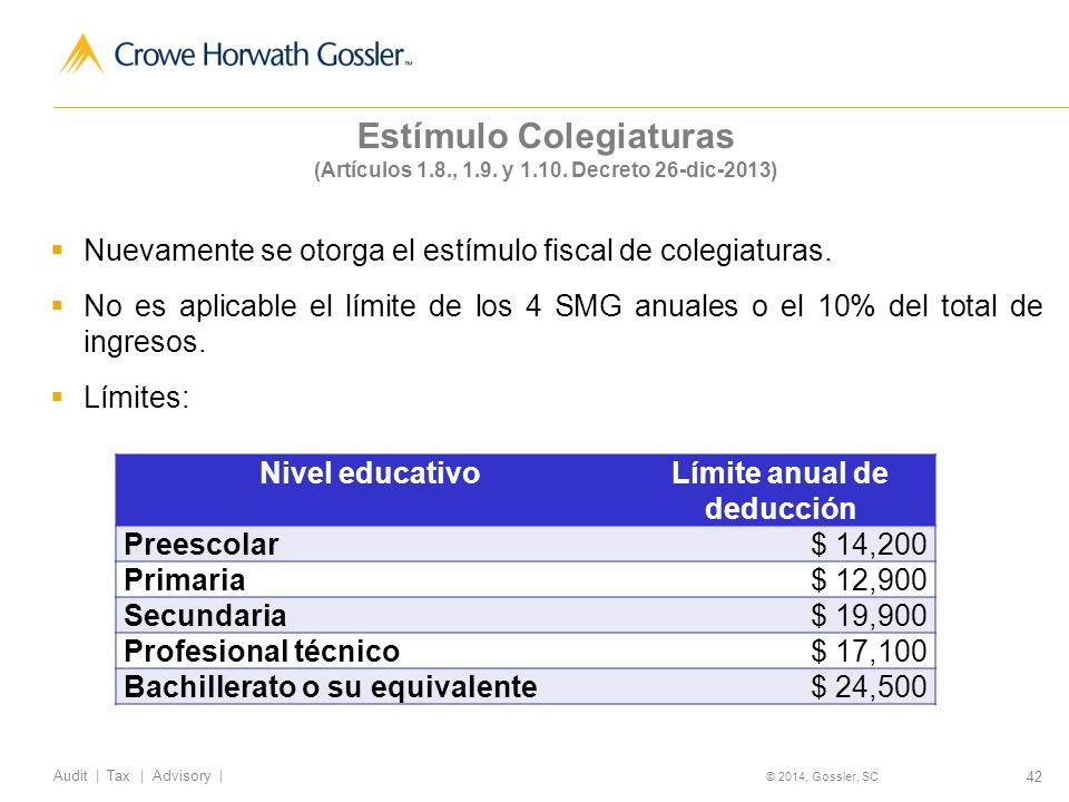 42 Audit   Tax   Advisory   © 2014, Gossler, SC Estímulo Colegiaturas (Artículos 1.8., 1.9.
