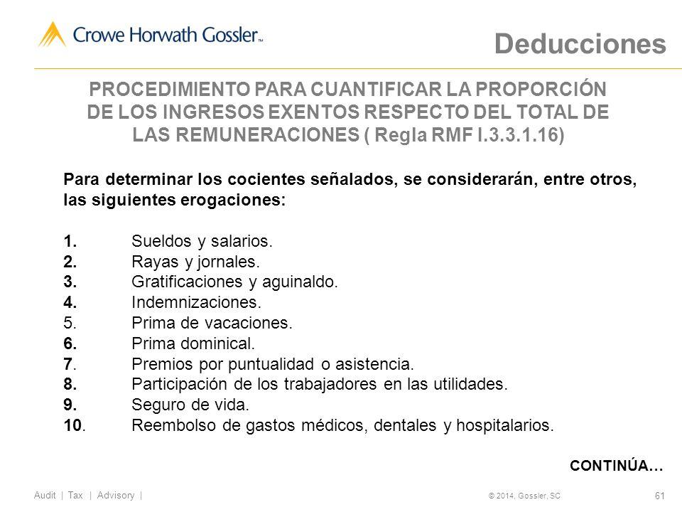 61 Audit   Tax   Advisory   © 2014, Gossler, SC Para determinar los cocientes señalados, se considerarán, entre otros, las siguientes erogaciones: 1.Sueldos y salarios.