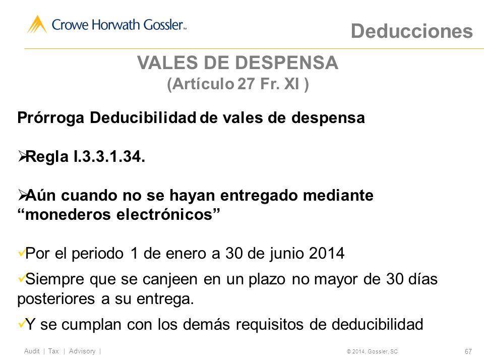 67 Audit   Tax   Advisory   © 2014, Gossler, SC VALES DE DESPENSA (Artículo 27 Fr.