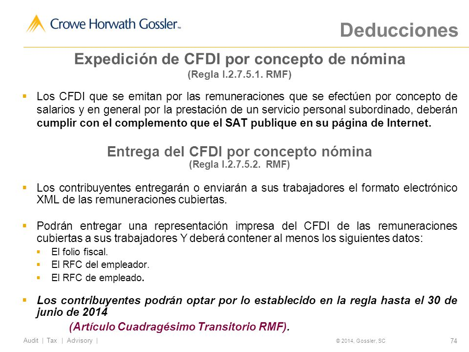 74 Audit   Tax   Advisory   © 2014, Gossler, SC Expedición de CFDI por concepto de nómina (Regla I.2.7.5.1.