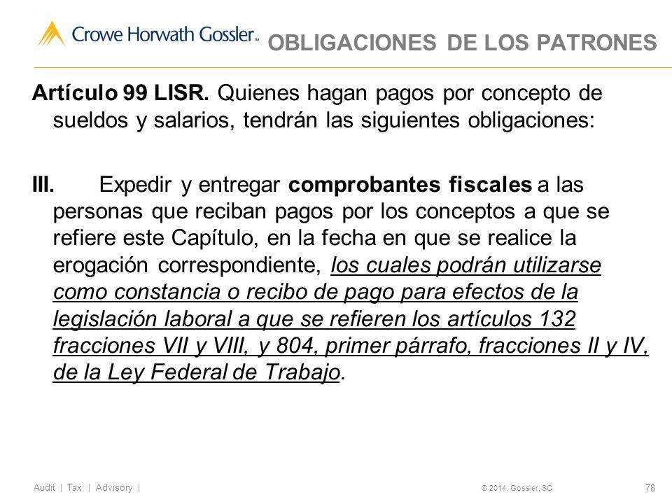 78 Audit   Tax   Advisory   © 2014, Gossler, SC Artículo 99 LISR.