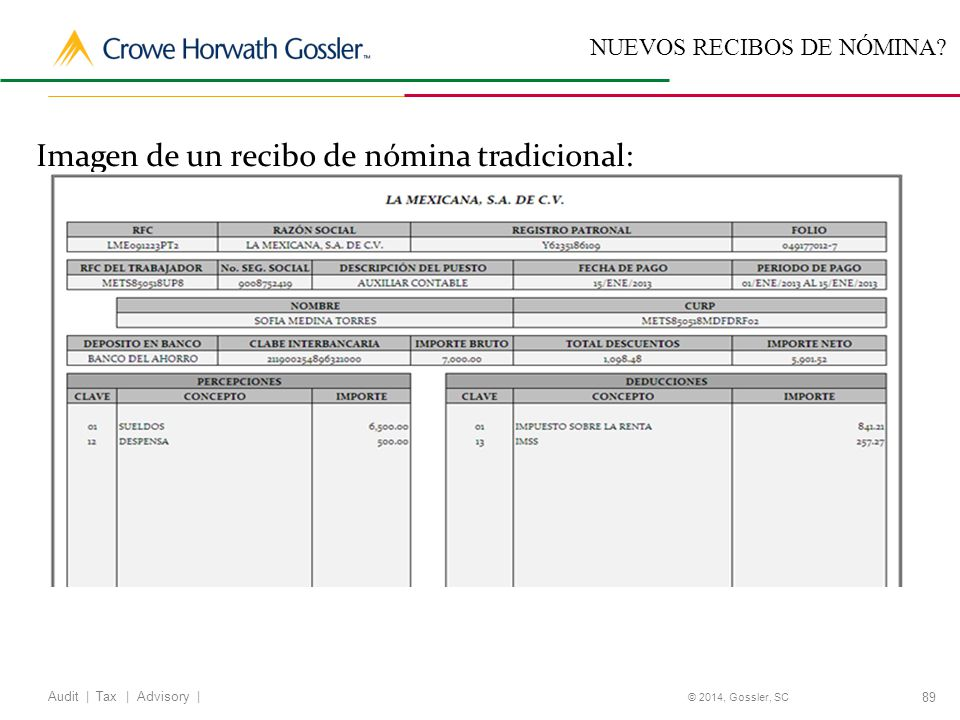 89 Audit   Tax   Advisory   © 2014, Gossler, SC NUEVOS RECIBOS DE NÓMINA.