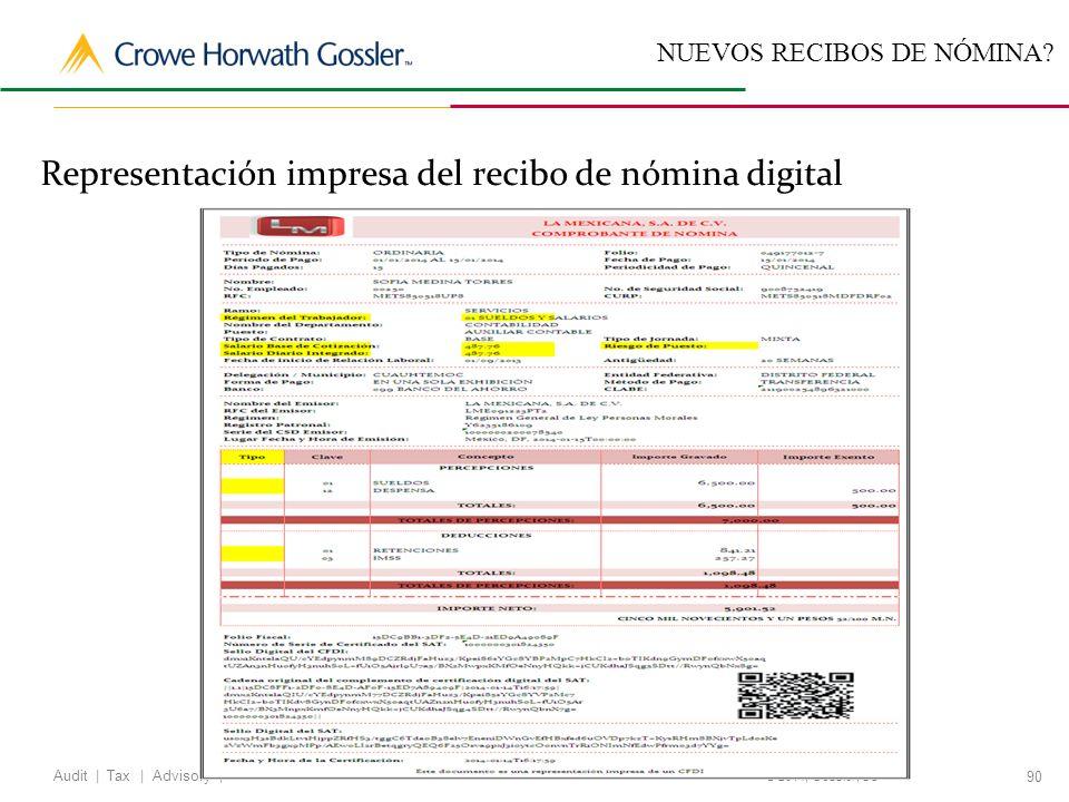 90 Audit   Tax   Advisory   © 2014, Gossler, SC NUEVOS RECIBOS DE NÓMINA.