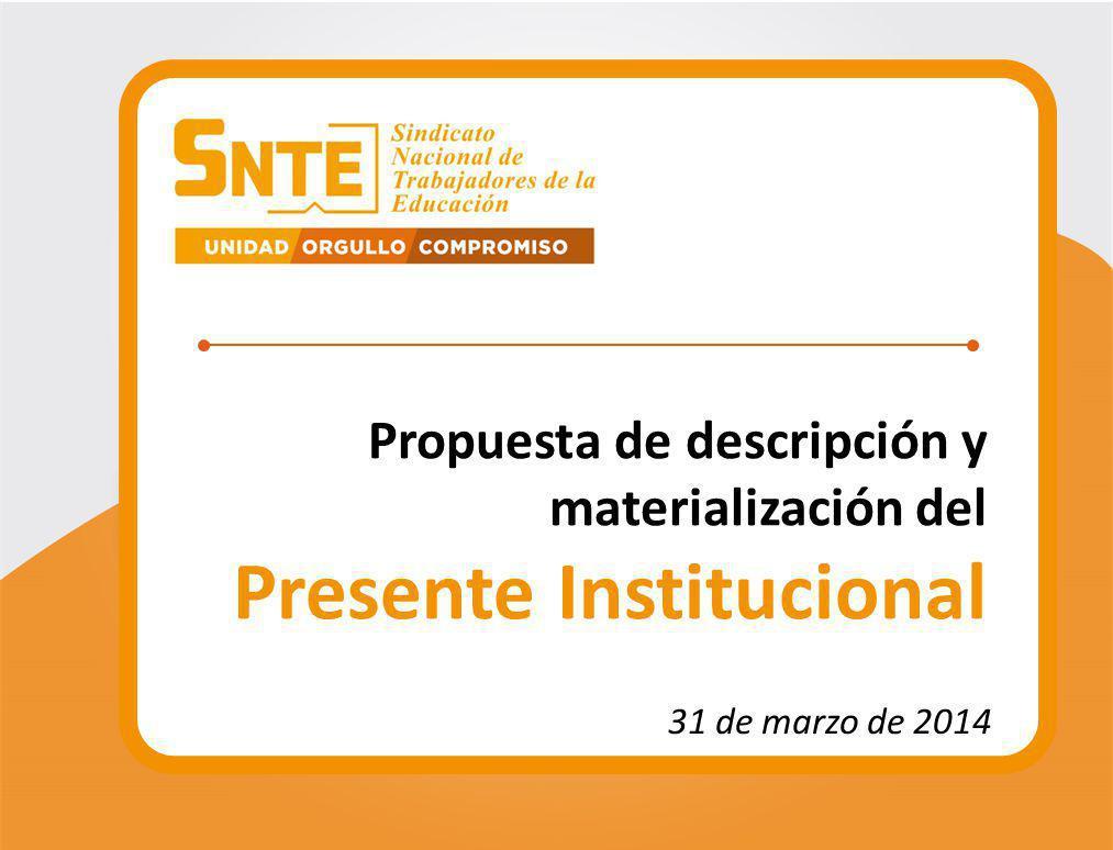 Propuesta de descripción y materialización del Presente Institucional 31 de marzo de 2014