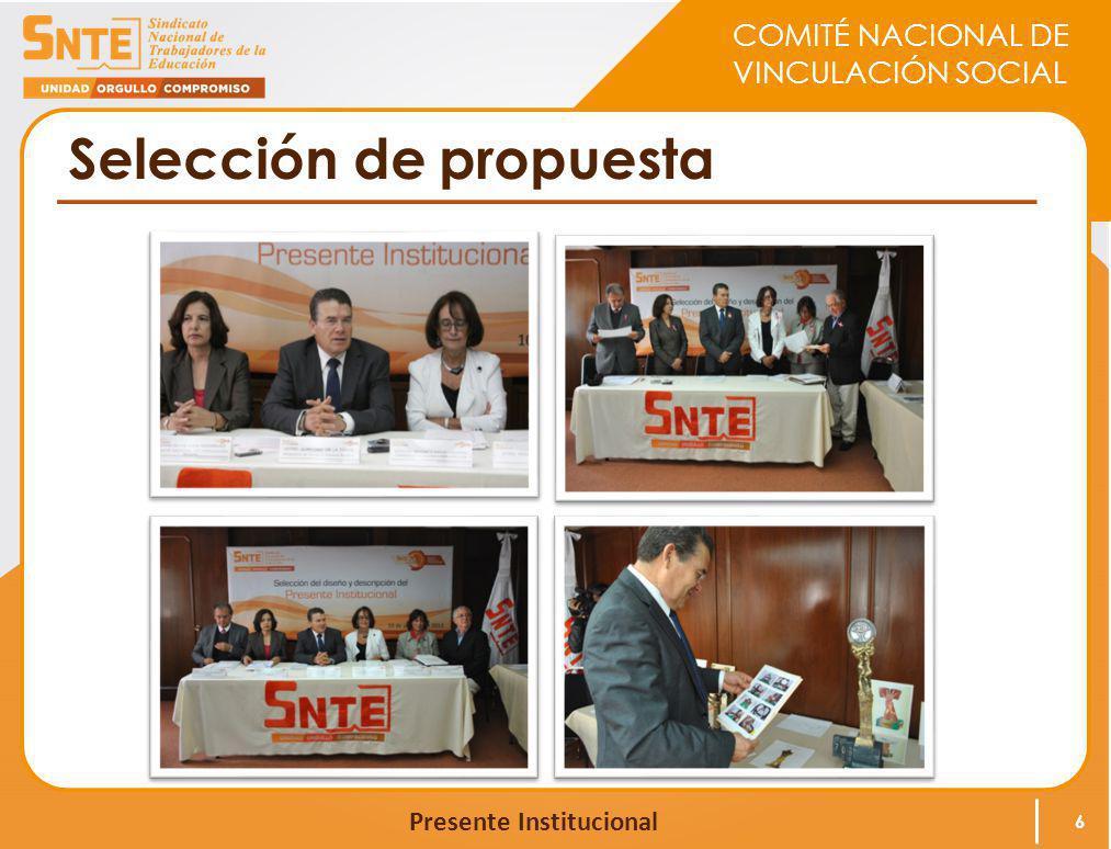 COMITÉ NACIONAL DE VINCULACIÓN SOCIAL Presente Institucional Selección de propuesta 6