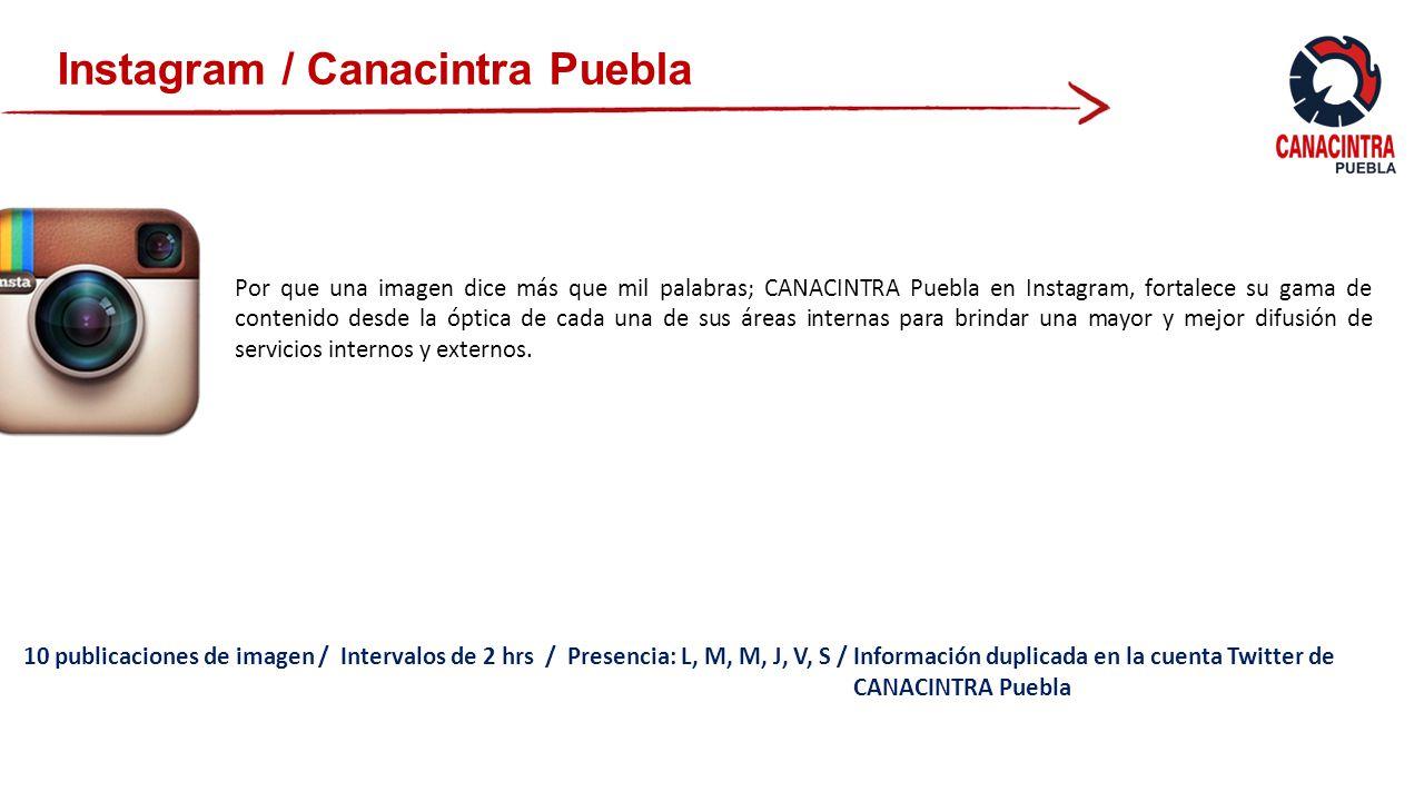 Instagram / Canacintra Puebla Por que una imagen dice más que mil palabras; CANACINTRA Puebla en Instagram, fortalece su gama de contenido desde la óptica de cada una de sus áreas internas para brindar una mayor y mejor difusión de servicios internos y externos.
