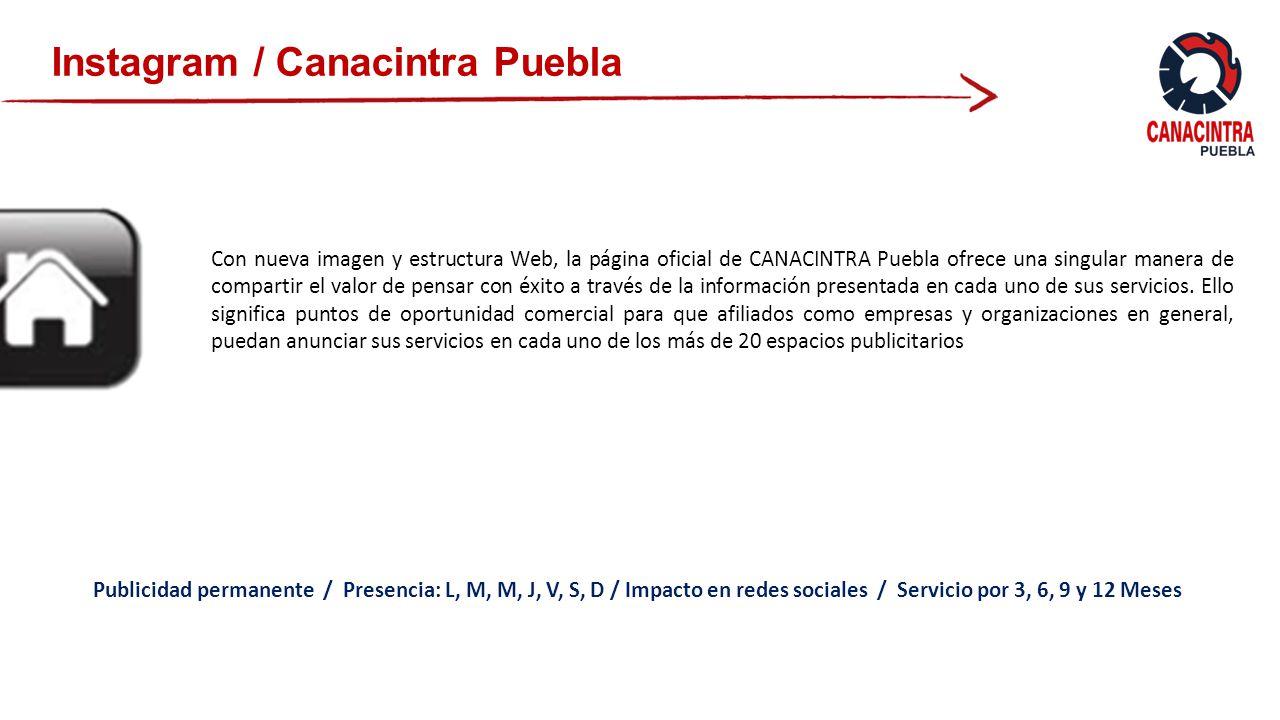 Instagram / Canacintra Puebla Con nueva imagen y estructura Web, la página oficial de CANACINTRA Puebla ofrece una singular manera de compartir el valor de pensar con éxito a través de la información presentada en cada uno de sus servicios.