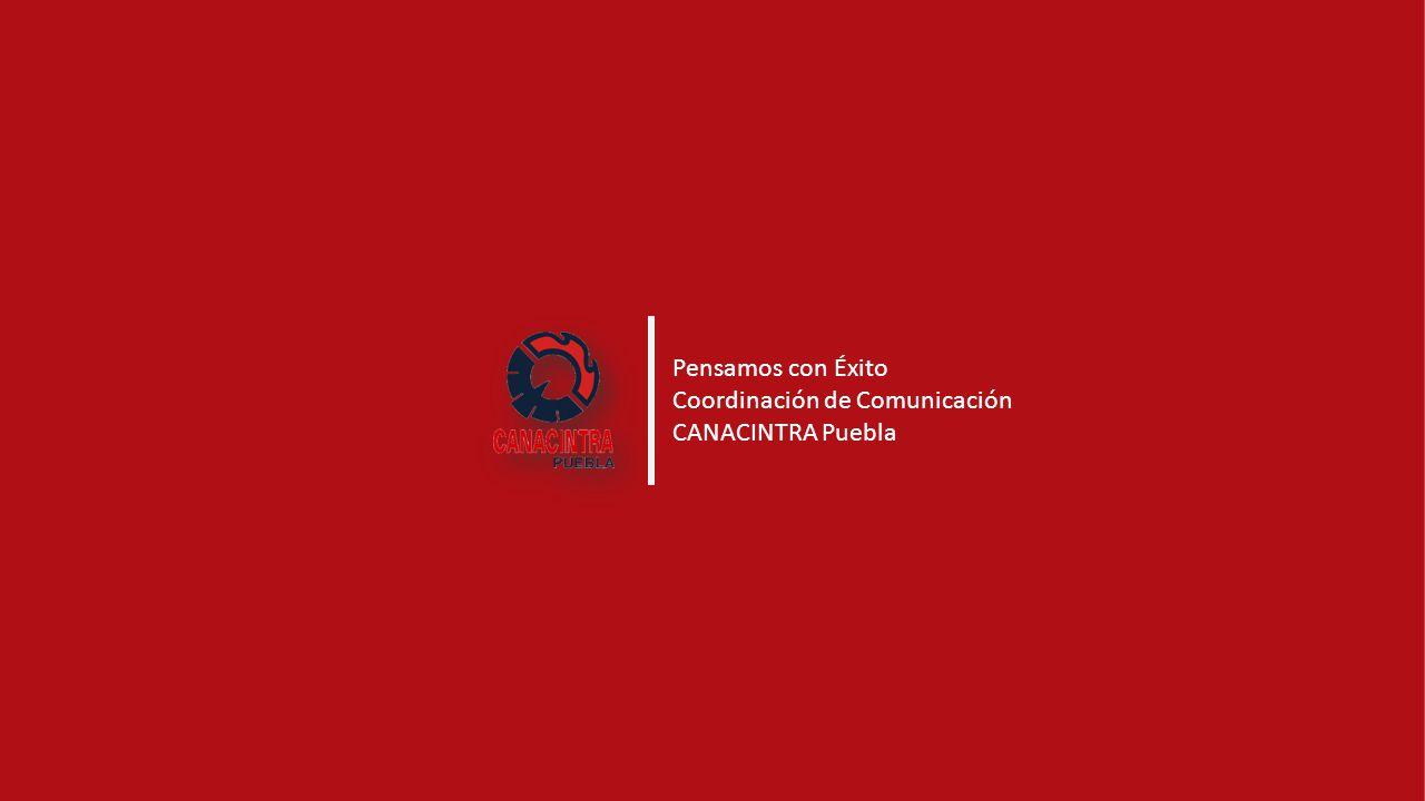 Pensamos con Éxito Coordinación de Comunicación CANACINTRA Puebla
