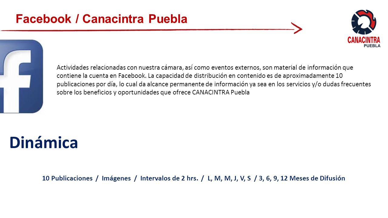 Facebook / Canacintra Puebla Actividades relacionadas con nuestra cámara, así como eventos externos, son material de información que contiene la cuenta en Facebook.