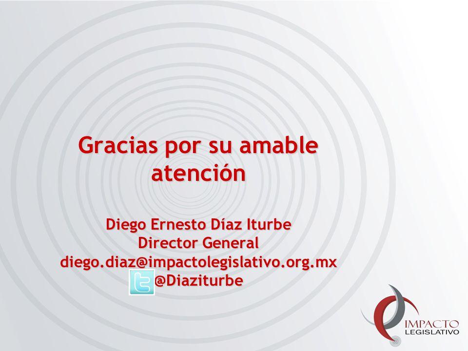 Gracias por su amable atención Diego Ernesto Díaz Iturbe Director General diego.diaz@impactolegislativo.org.mx @Diaziturbe