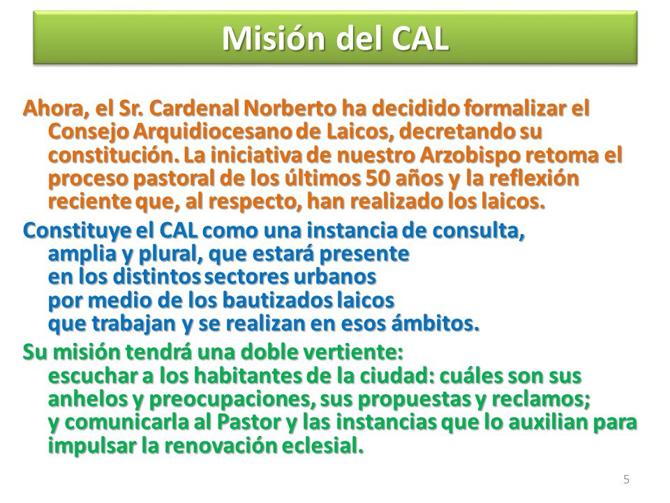 Misión del CAL Misión del CAL Ahora, el Sr.