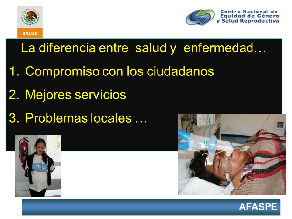 La diferencia entre salud y enfermedad… 1.Compromiso con los ciudadanos 2.Mejores servicios 3.Problemas locales …