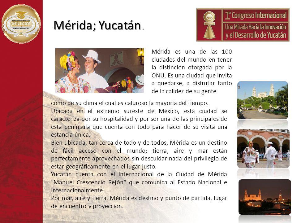 Mérida; Yucatán. como de su clima el cual es caluroso la mayoría del tiempo. Ubicada en el extremo sureste de México, esta ciudad se caracteriza por s
