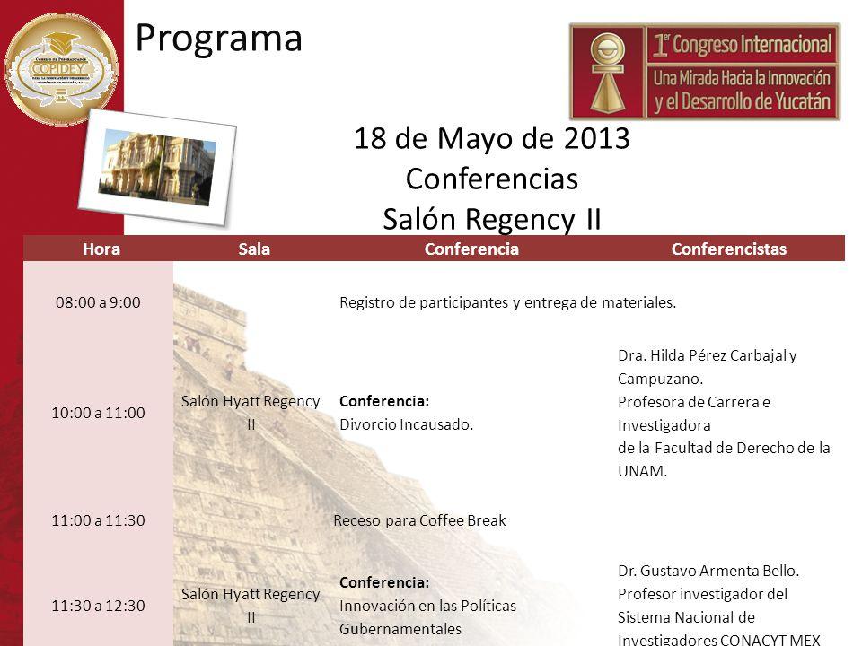 HoraSalaConferenciaConferencistas 08:00 a 9:00Registro de participantes y entrega de materiales. 10:00 a 11:00 Salón Hyatt Regency II Conferencia: Div
