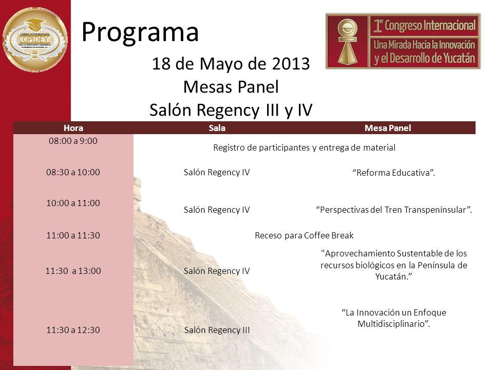 HoraSalaMesa Panel 08:00 a 9:00 Registro de participantes y entrega de material 08:30 a 10:00Salón Regency IV Reforma Educativa. 10:00 a 11:00 Salón R