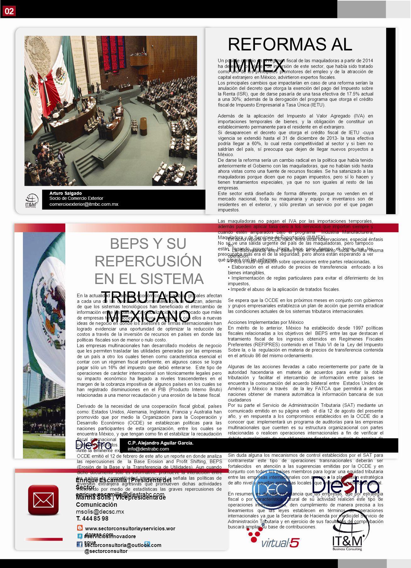 REFORMAS AL IMMEX Un posible cambio en el régimen fiscal de las maquiladoras a partir de 2014 ha detenido los planes de inversión de este sector, que