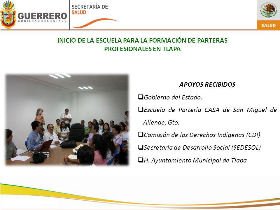 INICIO DE LA ESCUELA PARA LA FORMACIÓN DE PARTERAS PROFESIONALES EN TLAPA APOYOS RECIBIDOS Gobierno del Estado.