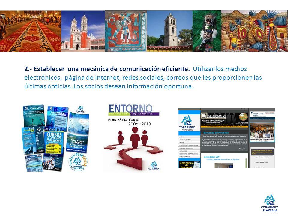 2.- Establecer una mecánica de comunicación eficiente. Utilizar los medios electrónicos, página de Internet, redes sociales, correos que les proporcio