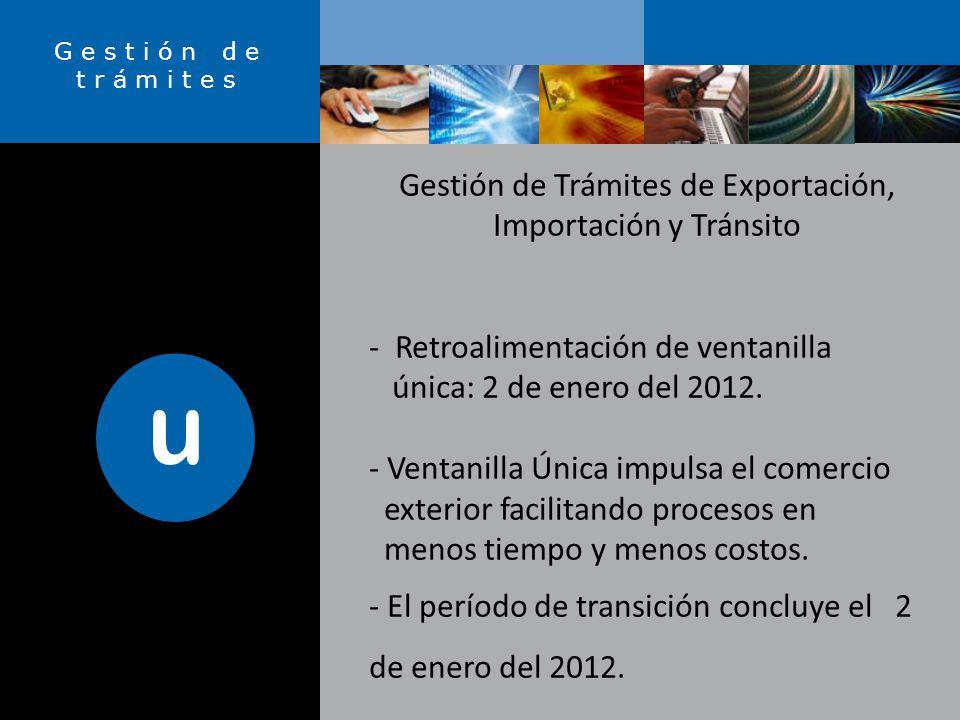 Gestión de Trámites de Exportación, Importación y Tránsito - Retroalimentación de ventanilla única: 2 de enero del 2012.