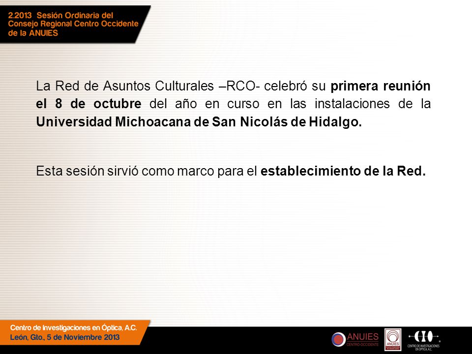 La Red de Asuntos Culturales –RCO- celebró su primera reunión el 8 de octubre del año en curso en las instalaciones de la Universidad Michoacana de San Nicolás de Hidalgo.