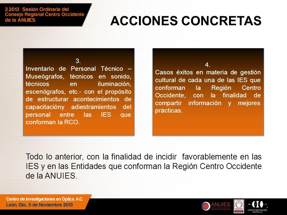 Todo lo anterior, con la finalidad de incidir favorablemente en las IES y en las Entidades que conforman la Región Centro Occidente de la ANUIES.