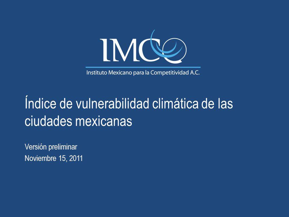 Índice de vulnerabilidad climática de las ciudades mexicanas Versión preliminar Noviembre 15, 2011
