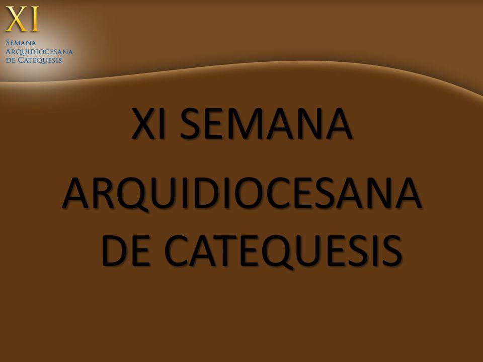 XI SEMANA ARQUIDIOCESANA DE CATEQUESIS