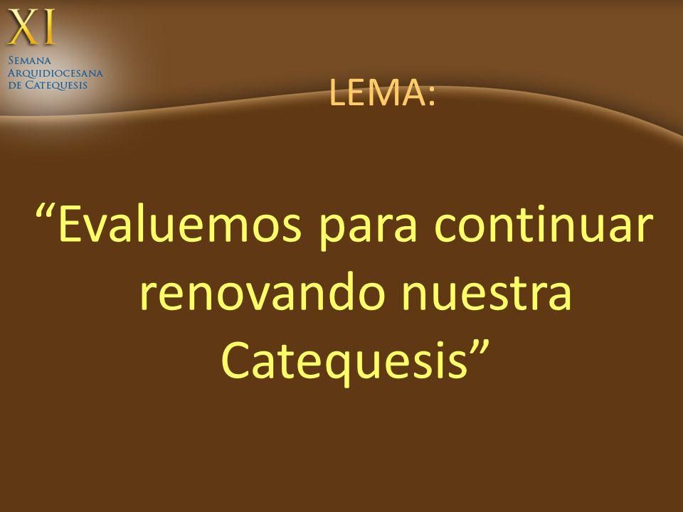 LEMA: Evaluemos para continuar renovando nuestra Catequesis