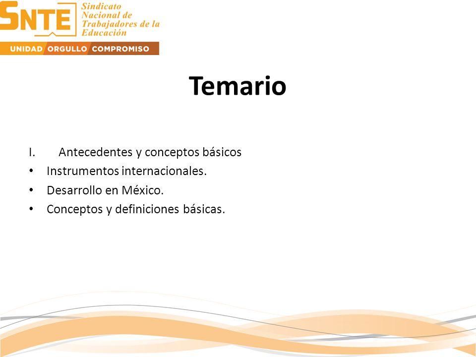 Temario I.Antecedentes y conceptos básicos Instrumentos internacionales.