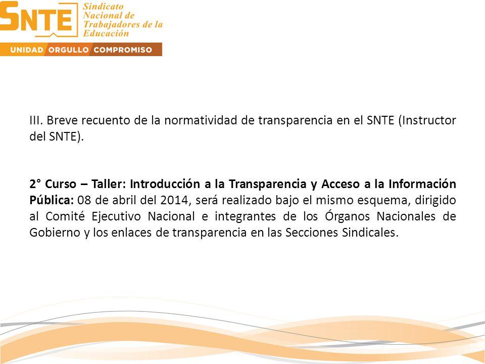 III. Breve recuento de la normatividad de transparencia en el SNTE (Instructor del SNTE).