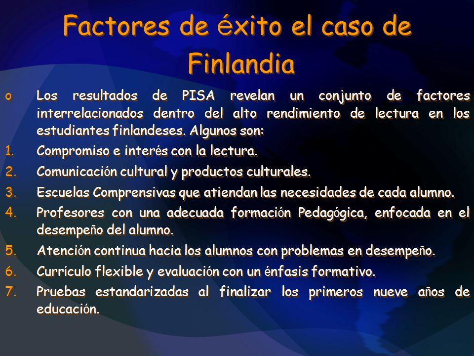 Factores de é xito el caso de Finlandia oLos resultados de PISA revelan un conjunto de factores interrelacionados dentro del alto rendimiento de lectu