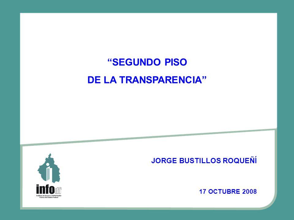 JORGE BUSTILLOS ROQUEÑÍ 17 OCTUBRE 2008 SEGUNDO PISO DE LA TRANSPARENCIA