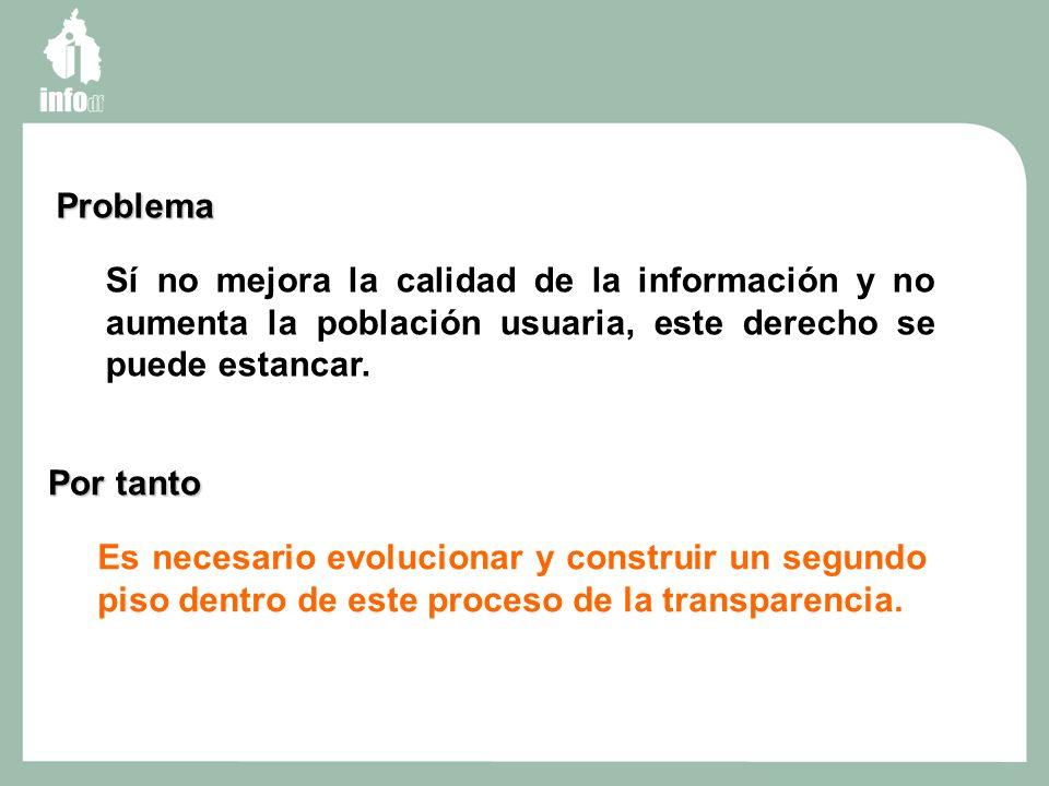 SEGUNDO PISO La nueva gobernanza se encuentra compuesta entre otros factores por el de la transparencia, sin embargo, dicho principio por si sólo no la genera.