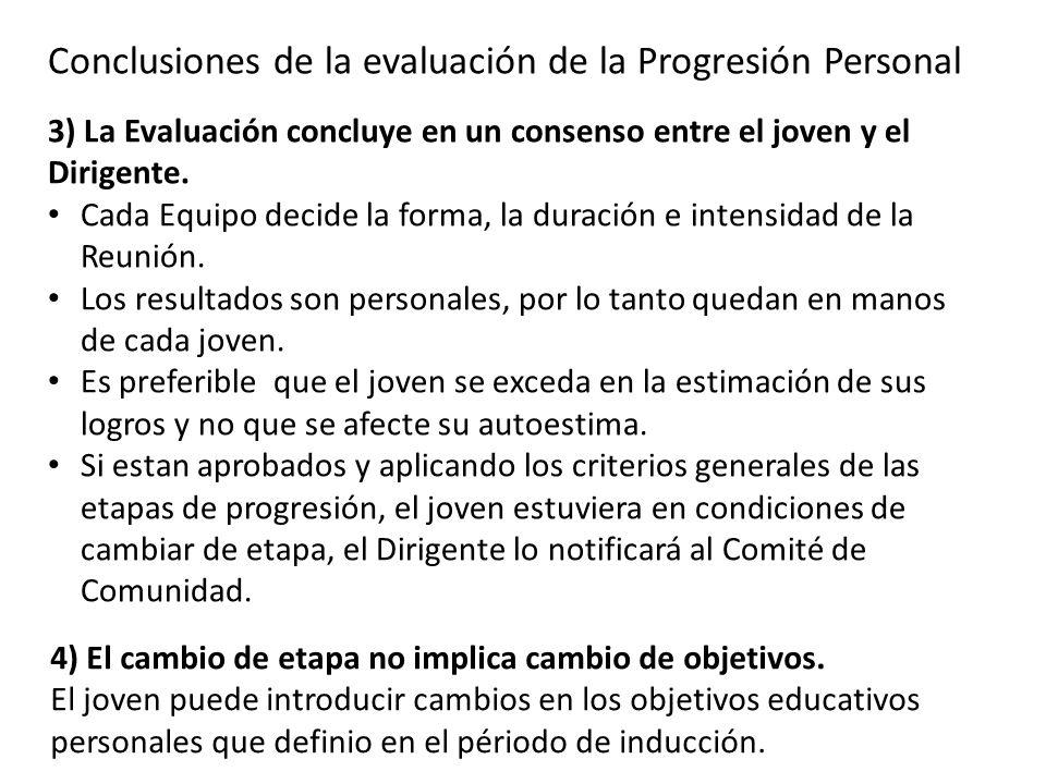 Conclusiones de la evaluación de la Progresión Personal 4) El cambio de etapa no implica cambio de objetivos. El joven puede introducir cambios en los