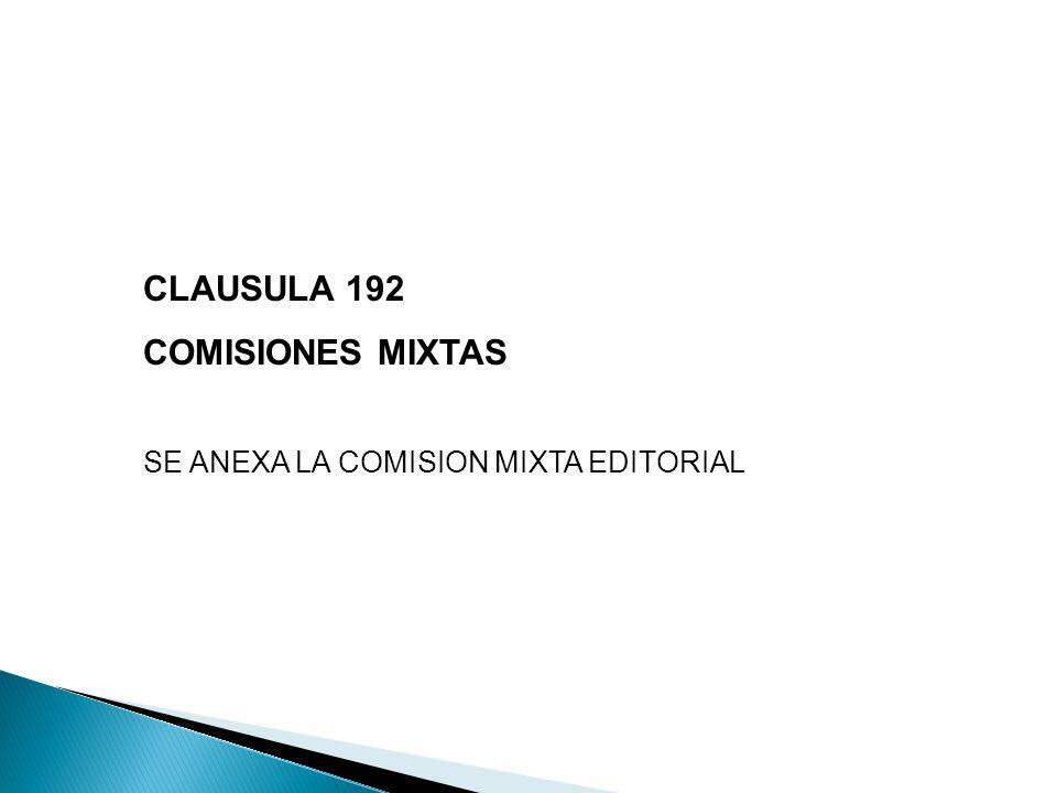 CLAUSULA 192 COMISIONES MIXTAS SE ANEXA LA COMISION MIXTA EDITORIAL