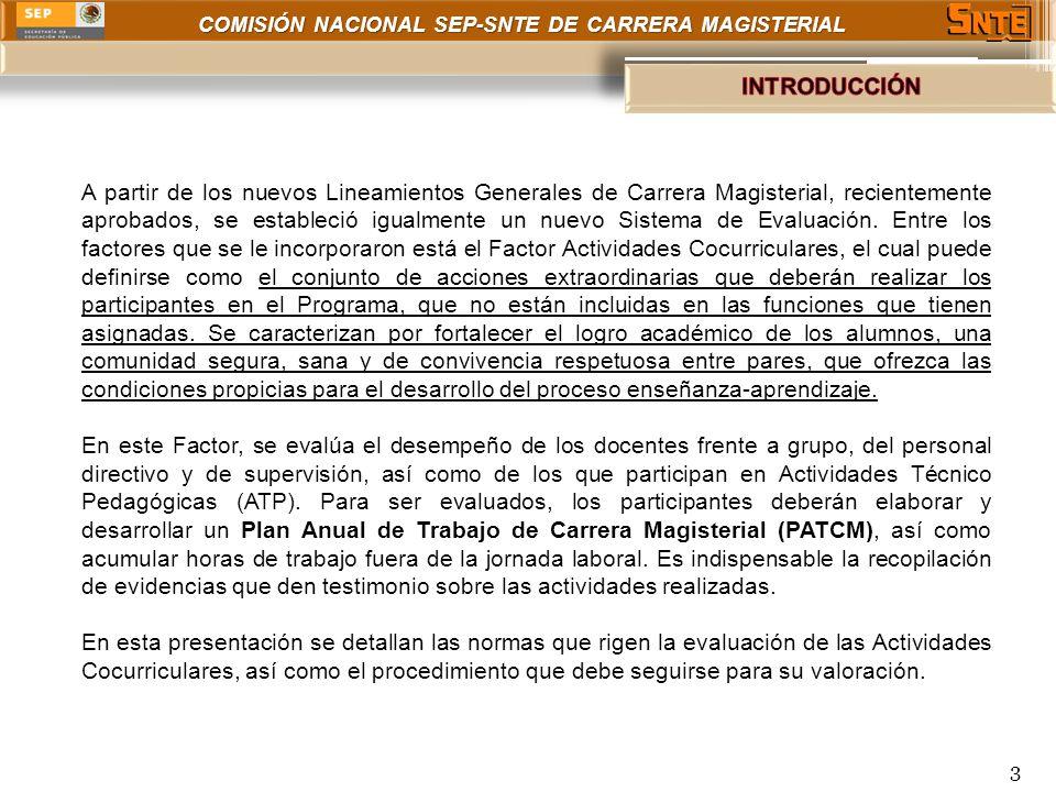 COMISIÓN NACIONAL SEP-SNTE DE CARRERA MAGISTERIAL A partir de los nuevos Lineamientos Generales de Carrera Magisterial, recientemente aprobados, se es