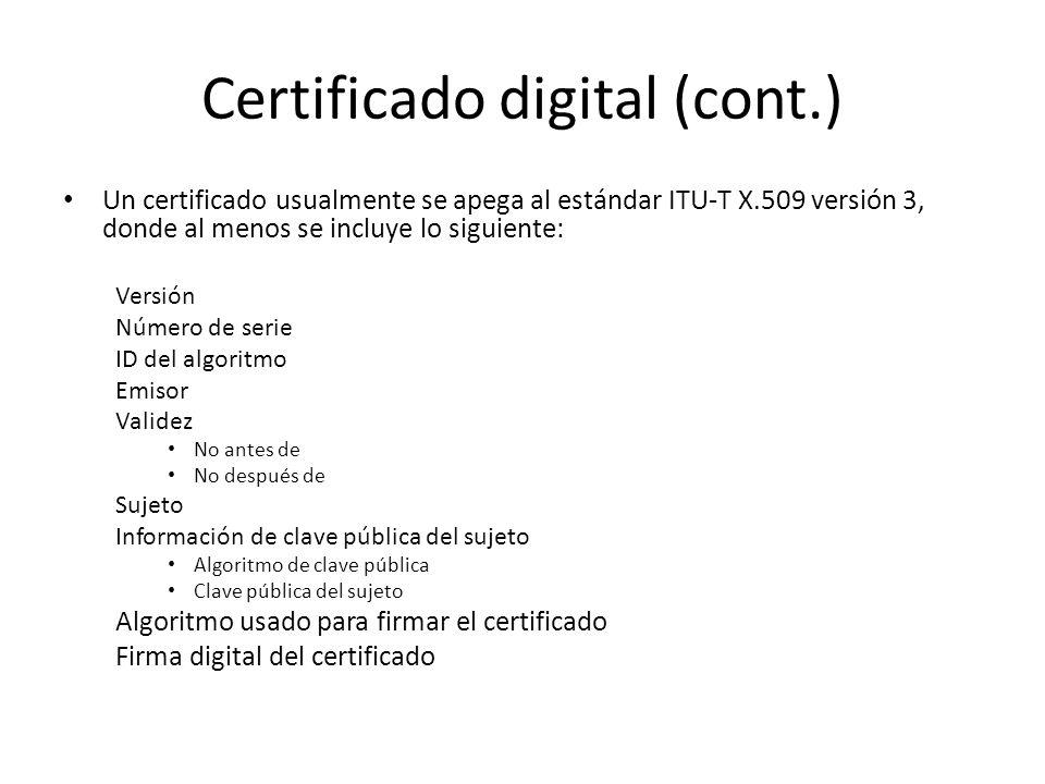 Certificado digital (cont.) Un certificado usualmente se apega al estándar ITU-T X.509 versión 3, donde al menos se incluye lo siguiente: Versión Núme
