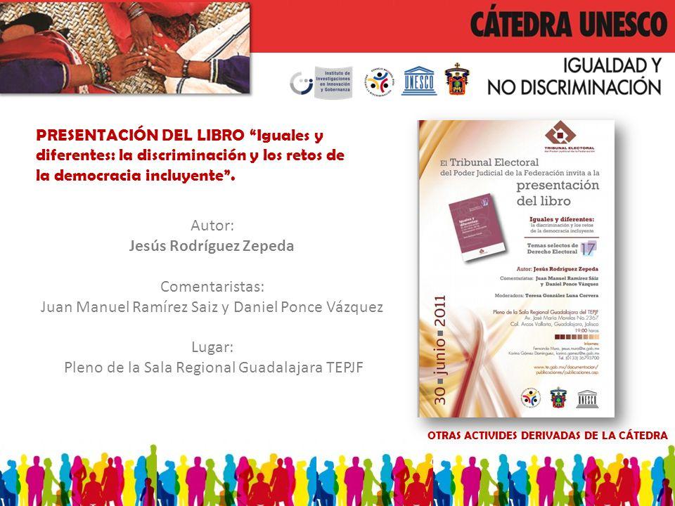PRESENTACIÓN DEL LIBRO Iguales y diferentes: la discriminación y los retos de la democracia incluyente. Autor: Jesús Rodríguez Zepeda Comentaristas: J