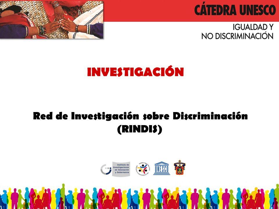 INVESTIGACIÓN Red de Investigación sobre Discriminación (RINDIS)
