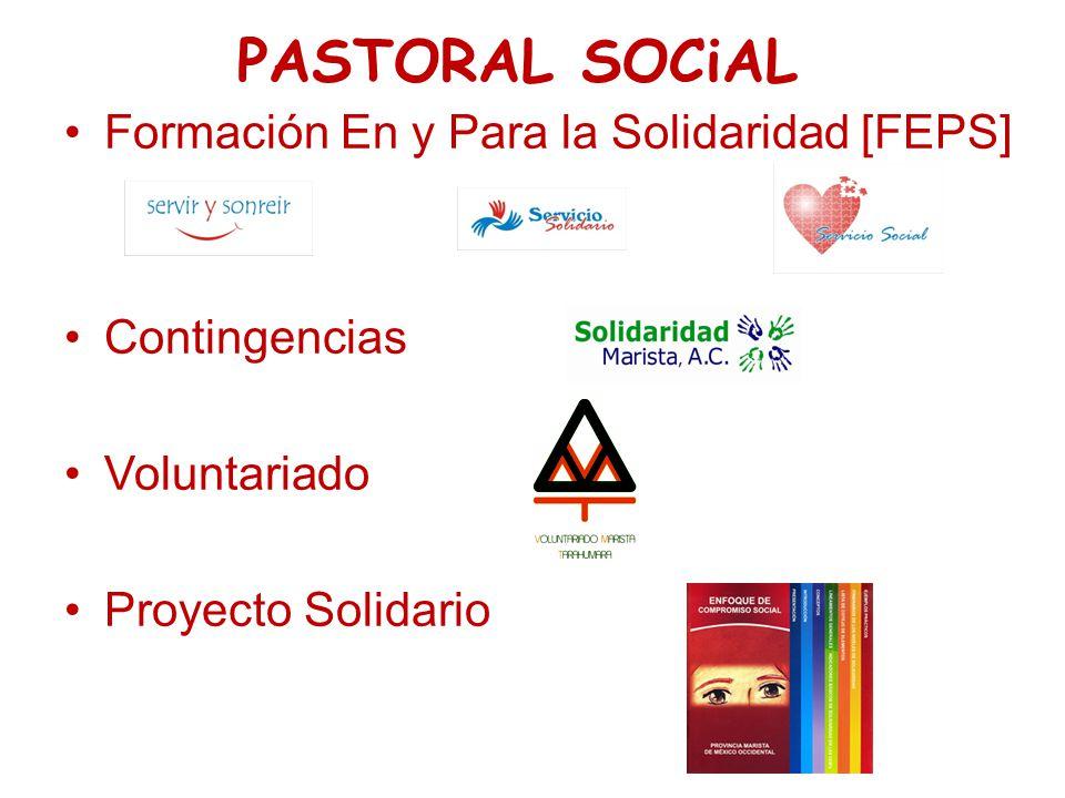 PASTORAL SOCiAL Formación En y Para la Solidaridad [FEPS] Contingencias Voluntariado Proyecto Solidario