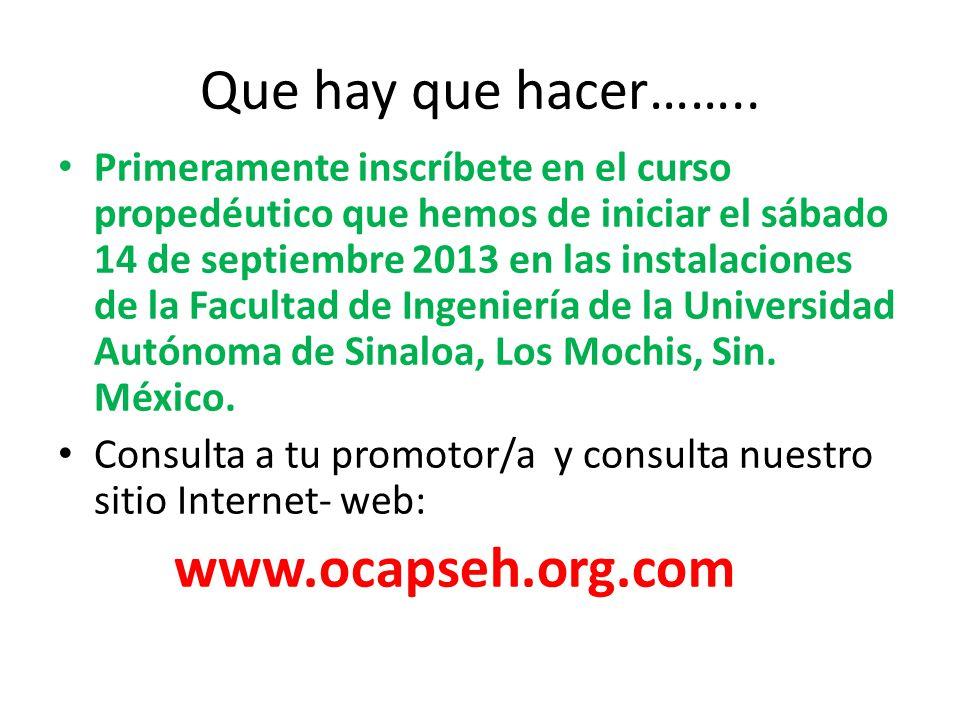 Que hay que hacer…….. Primeramente inscríbete en el curso propedéutico que hemos de iniciar el sábado 14 de septiembre 2013 en las instalaciones de la